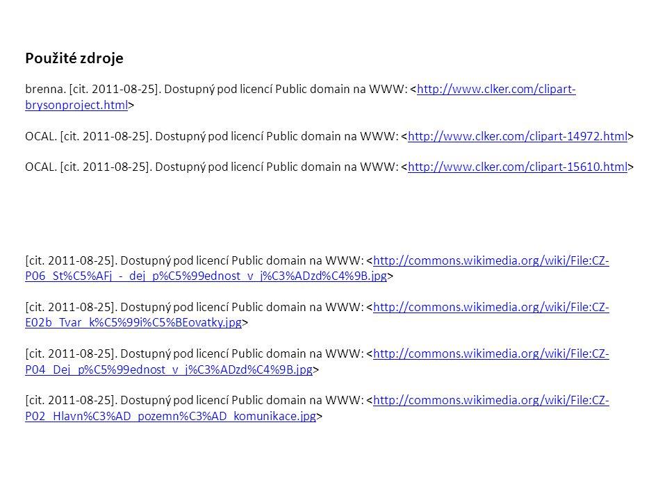 Použité zdroje brenna. [cit. 2011-08-25]. Dostupný pod licencí Public domain na WWW: <http://www.clker.com/clipart-brysonproject.html>